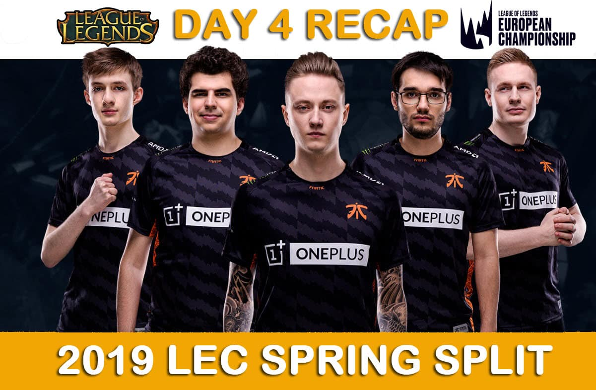 2019 LEC Spring All Day 4 Matches Recap Esports League of Legends LoL