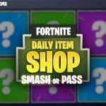 Fortnite Daily Item Shop Smash or Pass