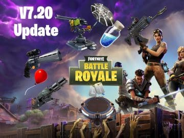 fortnite update v7.20 patch notes item breakdown everything you need to know