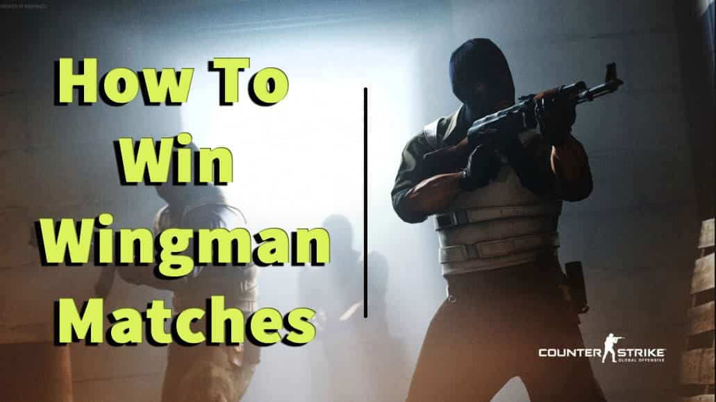 How To Win Wingman Matches CSGO Guide