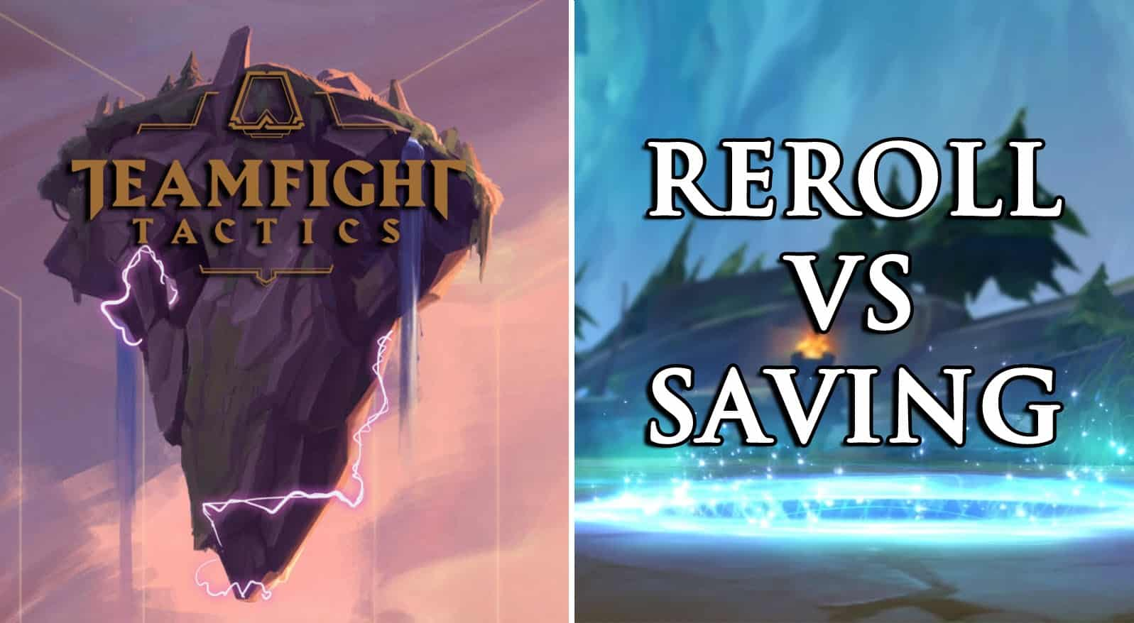 Teamfight Tactics TFT Reroll vs Saving Strategy With Tips And Tricks