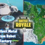 Where's The Metal From The Robot Factory [Fortnite Harvest Challenge]