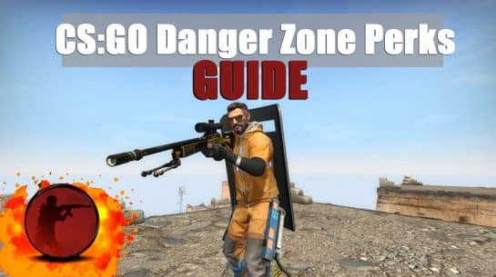 Danger Zone Perks Guide [CSGO] For Players