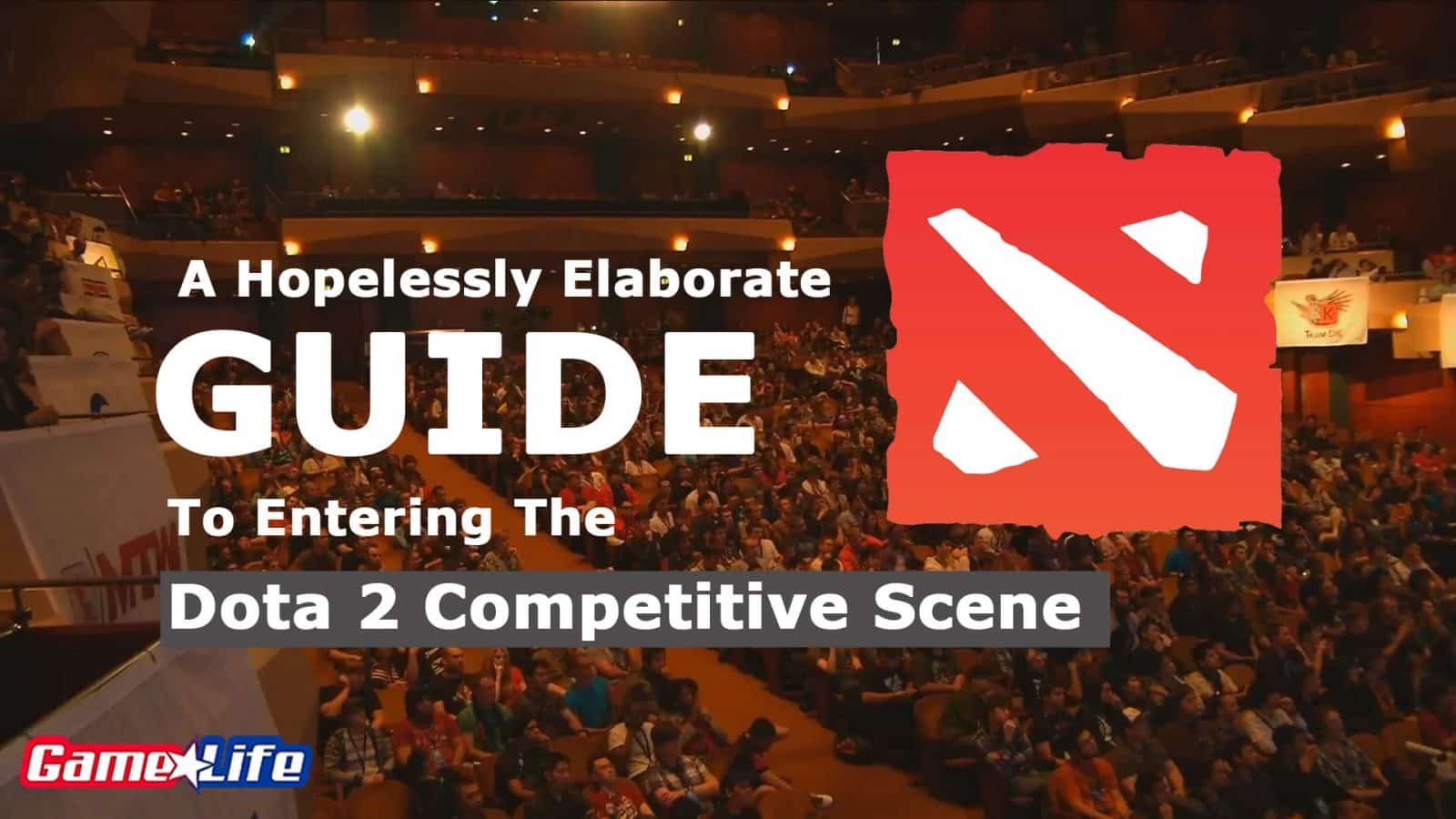 Hopelessly Elaborate Guide To Entering The Dota 2 Competitive Esports Scene For Noobs