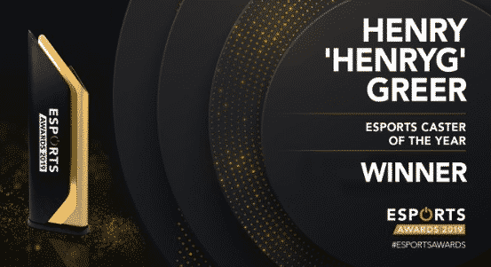 Esports Caster of the year Henry HenryG Greer 2019 Awards