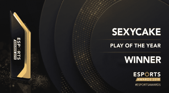 Esports Play of the year Sexycake 2019 Awards