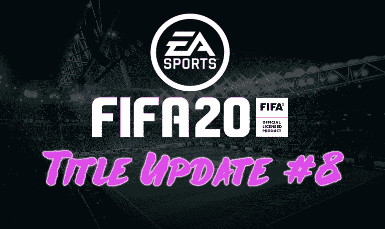 FIFA 20 Rolls Out Title Update #8