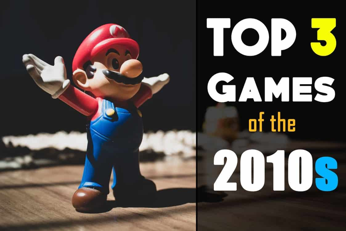 Top 3 Games Of The 2010s
