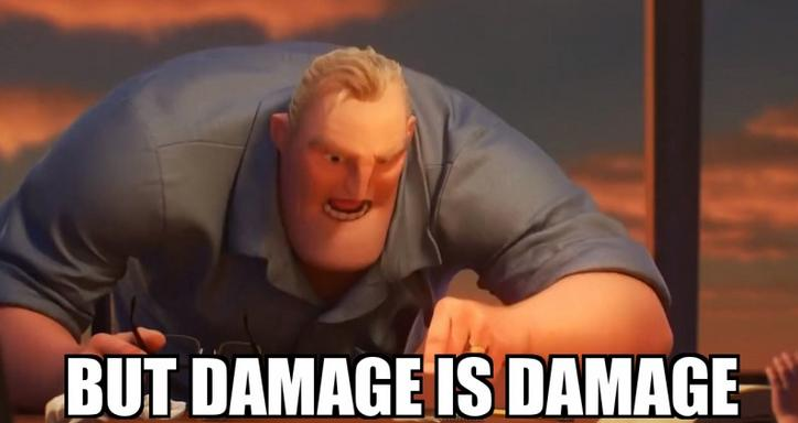 but damage is damage